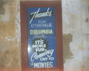 A sign from inside The Columbia Theatre that once thanked patrons